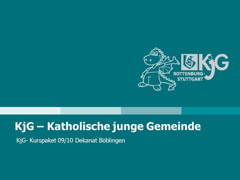 KjG – Katholische junge Gemeinde KjG- Kurspaket 09/10 Dekanat Böblingen