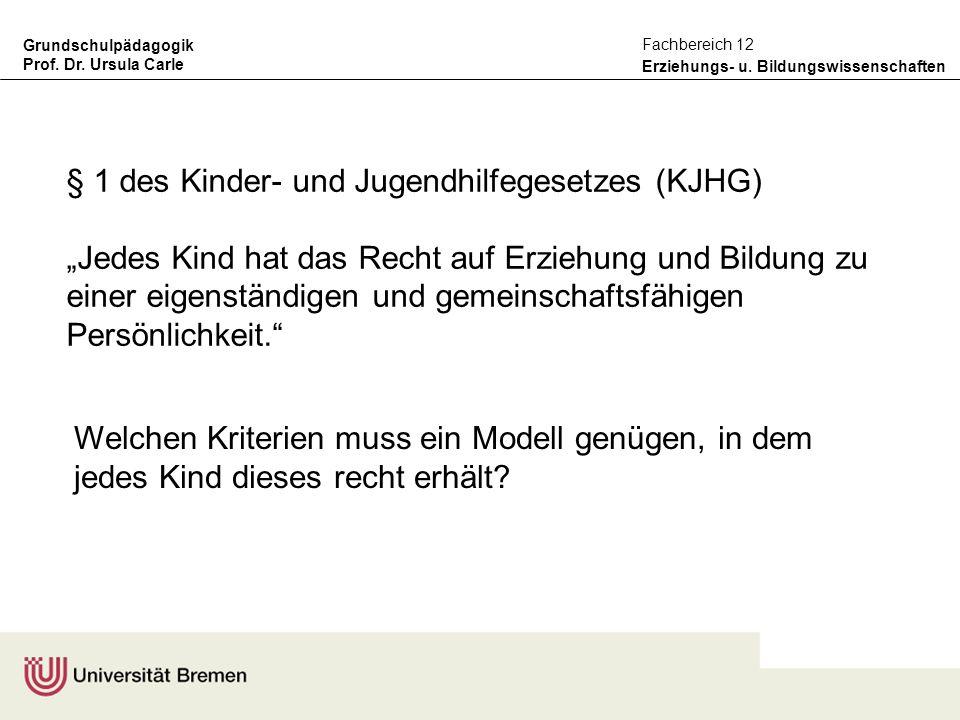 Grundschulpädagogik Prof. Dr. Ursula Carle Erziehungs- u. Bildungswissenschaften Fachbereich 12 § 1 des Kinder- und Jugendhilfegesetzes (KJHG) Jedes K