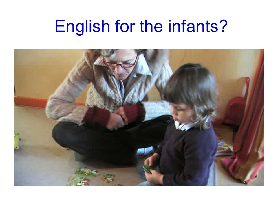 English for the infants?