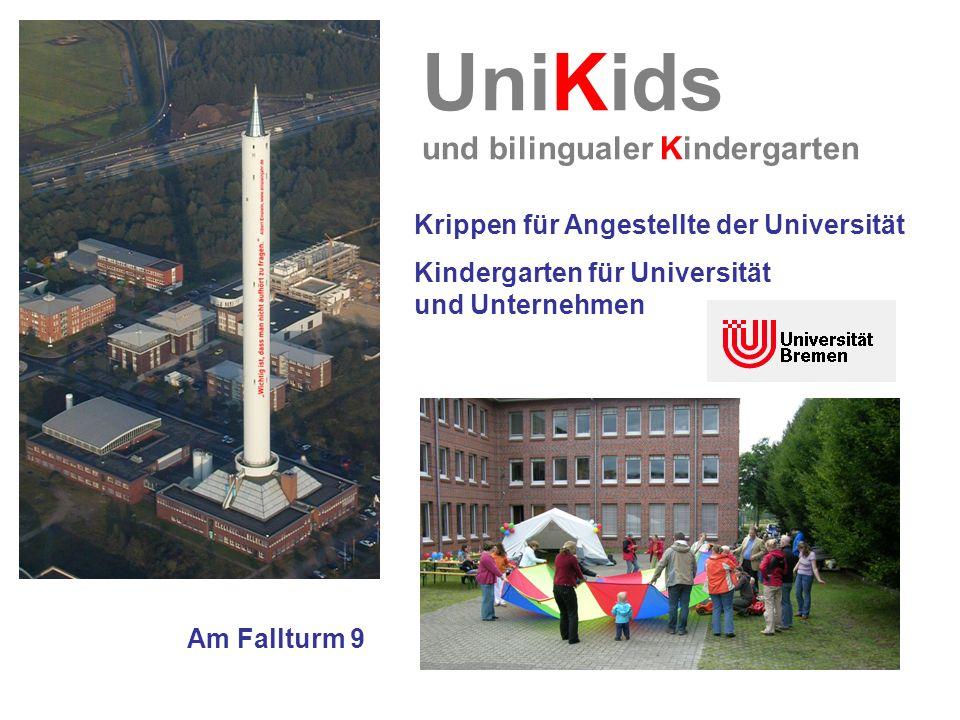 UniKids und bilingualer Kindergarten Krippen für Angestellte der Universität Kindergarten für Universität und Unternehmen Am Fallturm 9