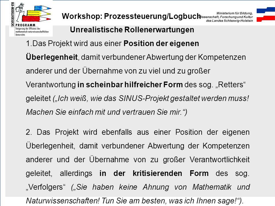 Ministerium für Bildung, Wissenschaft, Forschung und Kultur des Landes Schleswig-Holstein Workshop: Prozessteuerung/Logbuch Rollenklärung als Koordina