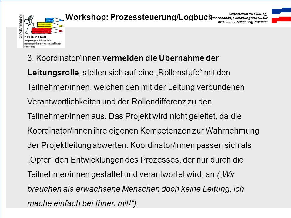 Ministerium für Bildung, Wissenschaft, Forschung und Kultur des Landes Schleswig-Holstein Workshop: Prozessteuerung/Logbuch Zwei typische Reaktionen: