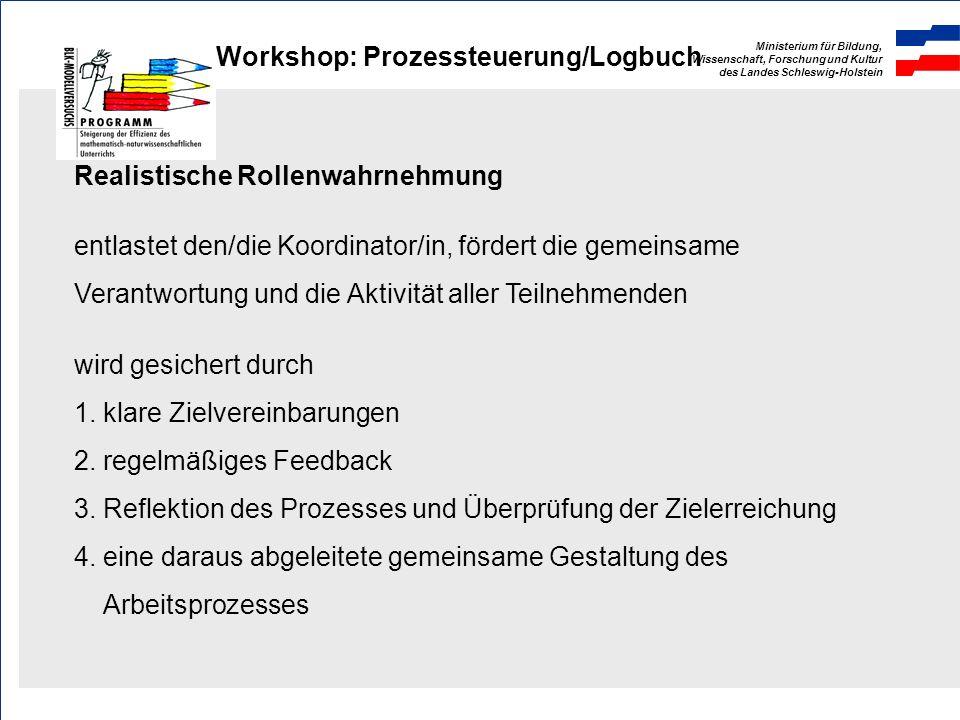 Ministerium für Bildung, Wissenschaft, Forschung und Kultur des Landes Schleswig-Holstein Workshop: Prozessteuerung/Logbuch Reaktion: engagierte Teiln