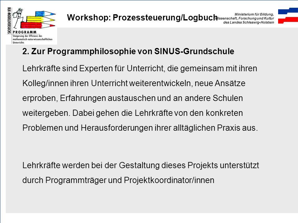 Ministerium für Bildung, Wissenschaft, Forschung und Kultur des Landes Schleswig-Holstein Workshop: Prozessteuerung/Logbuch 2.