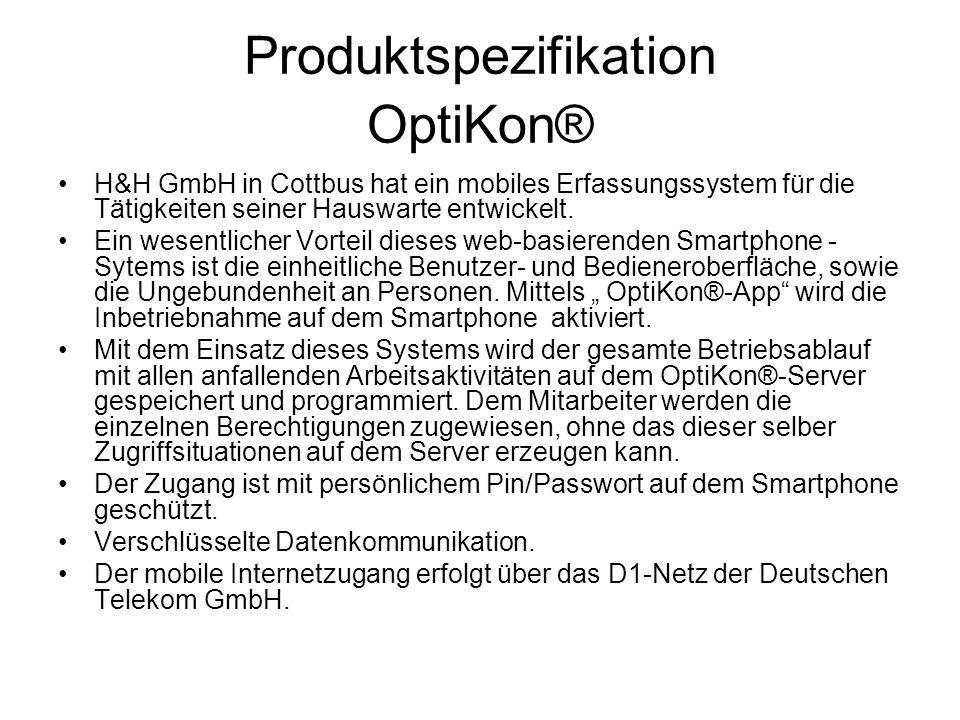 Produktspezifikation OptiKon® H&H GmbH in Cottbus hat ein mobiles Erfassungssystem für die Tätigkeiten seiner Hauswarte entwickelt.