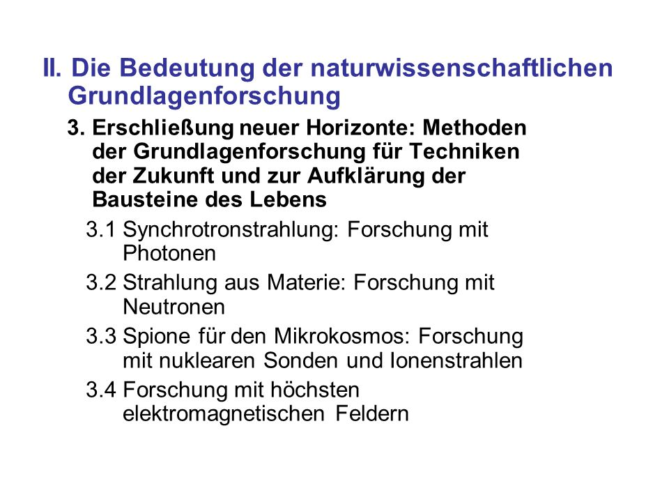 II.Die Bedeutung der naturwissenschaftlichen Grundlagenforschung 3.