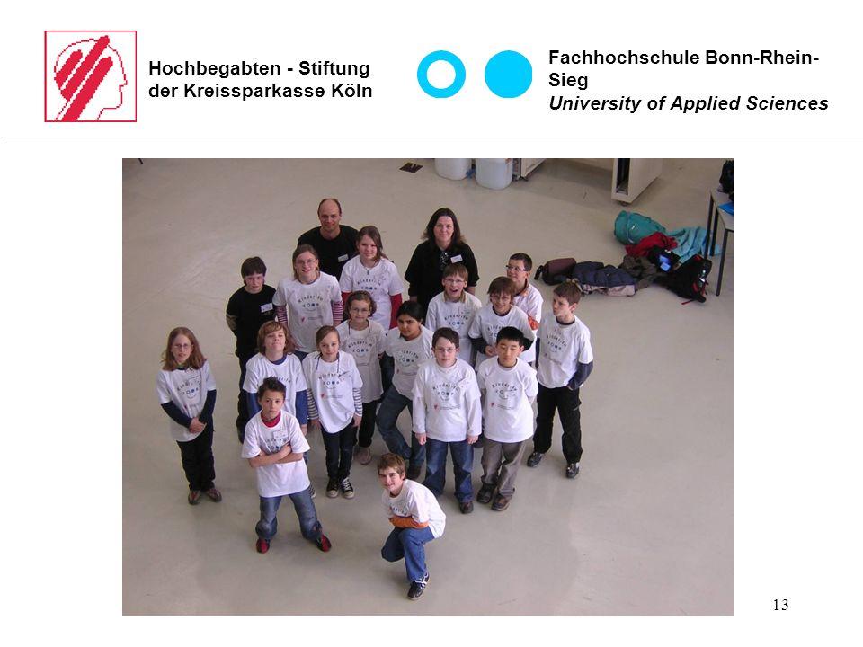 13 Hochbegabten - Stiftung der Kreissparkasse Köln Fachhochschule Bonn-Rhein- Sieg University of Applied Sciences