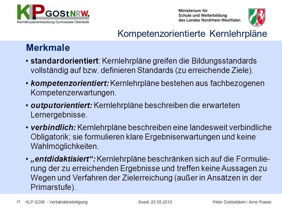 23 Merkmale standardorientiert: Kernlehrpläne greifen die Bildungsstandards vollständig auf bzw. definieren Standards (zu erreichende Ziele). kompeten