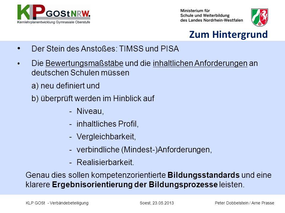 Der Stein des Anstoßes: TIMSS und PISA Die Bewertungsmaßstäbe und die inhaltlichen Anforderungen an deutschen Schulen müssen a) neu definiert und b) ü