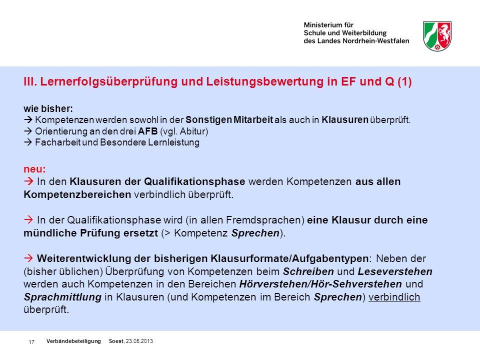 17 III. Lernerfolgsüberprüfung und Leistungsbewertung in EF und Q (1) wie bisher: Kompetenzen werden sowohl in der Sonstigen Mitarbeit als auch in Kla