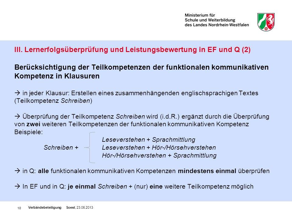 18 III. Lernerfolgsüberprüfung und Leistungsbewertung in EF und Q (2) Berücksichtigung der Teilkompetenzen der funktionalen kommunikativen Kompetenz i