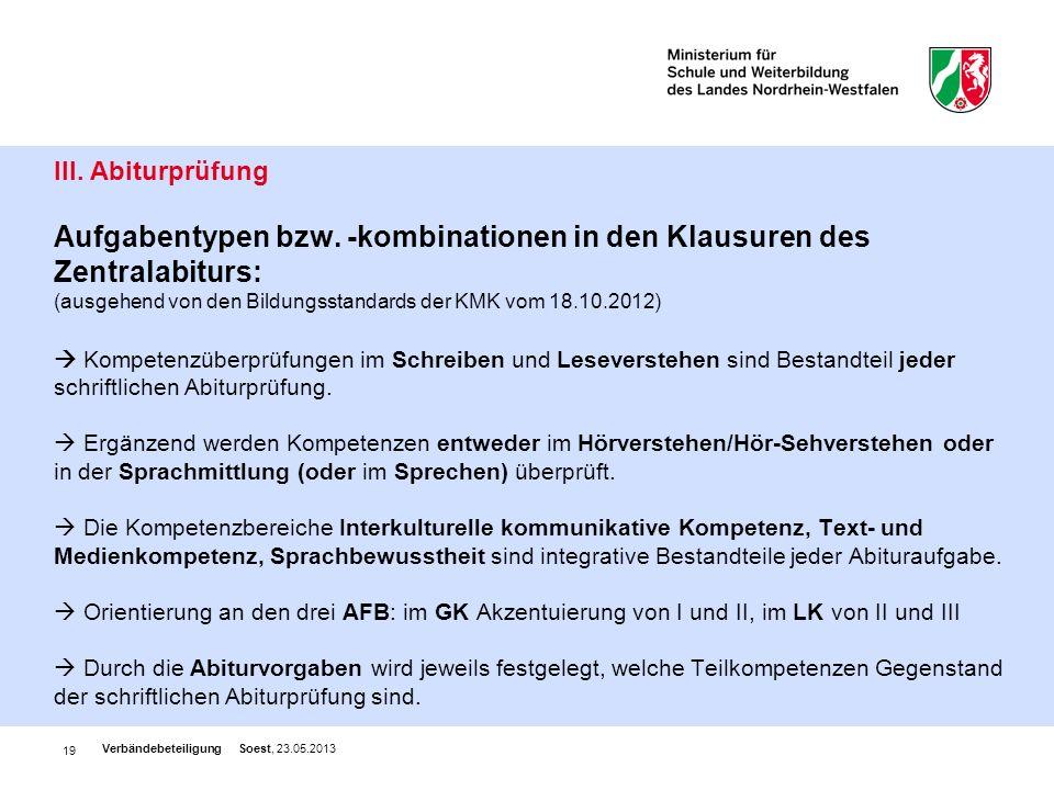 19 III. Abiturprüfung Aufgabentypen bzw. -kombinationen in den Klausuren des Zentralabiturs: (ausgehend von den Bildungsstandards der KMK vom 18.10.20