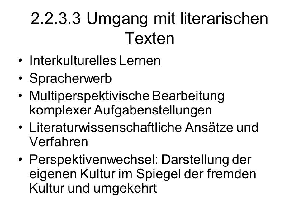 2.2.3.3 Umgang mit literarischen Texten Interkulturelles Lernen Spracherwerb Multiperspektivische Bearbeitung komplexer Aufgabenstellungen Literaturwi