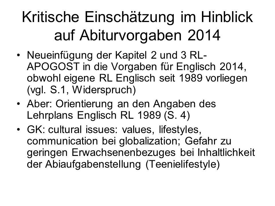 Kritische Einschätzung im Hinblick auf Abiturvorgaben 2014 Neueinfügung der Kapitel 2 und 3 RL- APOGOST in die Vorgaben für Englisch 2014, obwohl eige