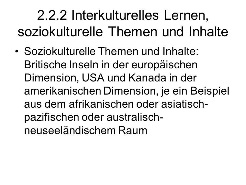 2.2.2 Interkulturelles Lernen, soziokulturelle Themen und Inhalte Soziokulturelle Themen und Inhalte: Britische Inseln in der europäischen Dimension,