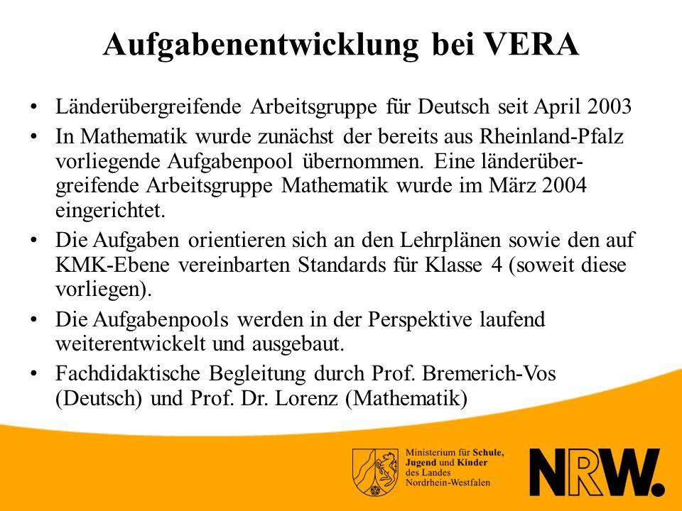 Aufgabenentwicklung bei VERA Länderübergreifende Arbeitsgruppe für Deutsch seit April 2003 In Mathematik wurde zunächst der bereits aus Rheinland-Pfalz vorliegende Aufgabenpool übernommen.