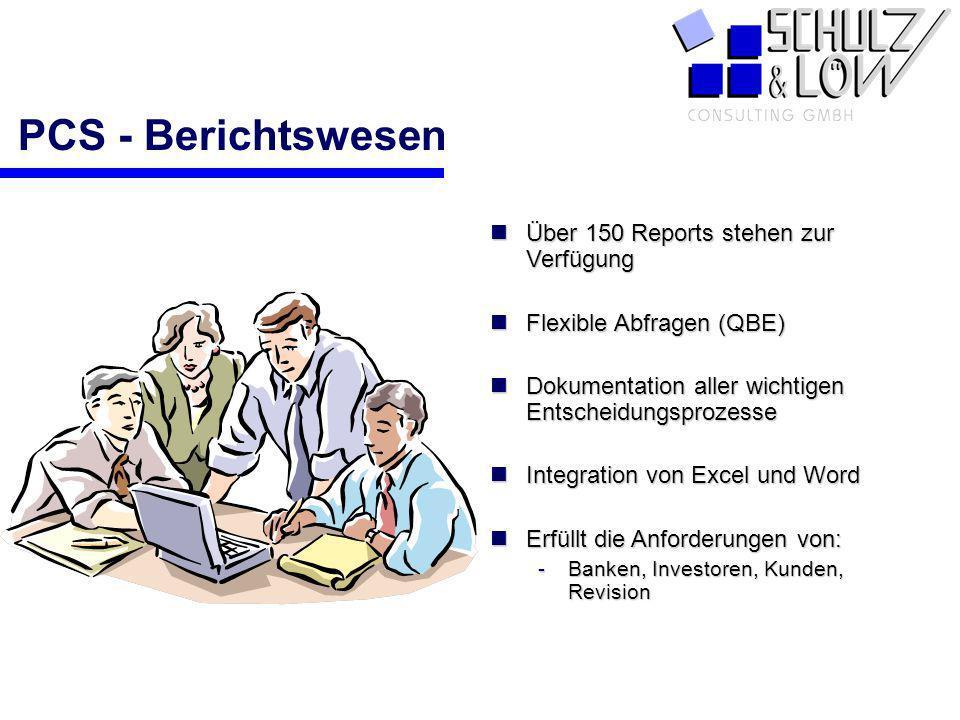 PCS PCS - Berichtswesen Über 150 Reports stehen zur Verfügung Über 150 Reports stehen zur Verfügung Flexible Abfragen (QBE) Flexible Abfragen (QBE) Do