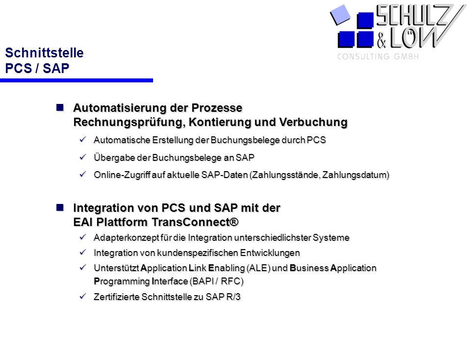 PCS Schnittstelle PCS / SAP Automatisierung der Prozesse Rechnungsprüfung, Kontierung und Verbuchung Automatisierung der Prozesse Rechnungsprüfung, Ko