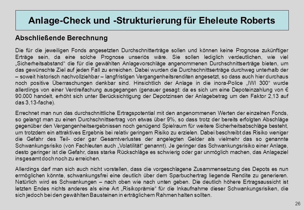 Anlage-Check und -Strukturierung für Eheleute Roberts 26 Abschließende Berechnung Die für die jeweiligen Fonds angesetzten Durchschnitterträge sollen