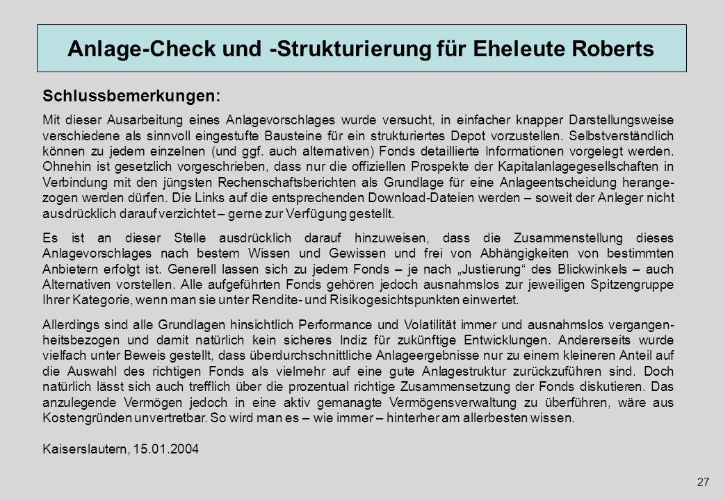 Anlage-Check und -Strukturierung für Eheleute Roberts Schlussbemerkungen: Mit dieser Ausarbeitung eines Anlagevorschlages wurde versucht, in einfacher