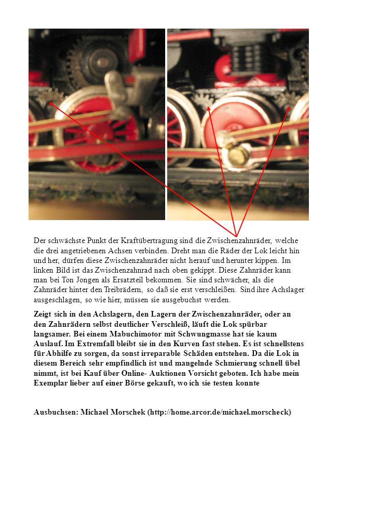 Der schwächste Punkt der Kraftübertragung sind die Zwischenzahnräder, welche die drei angetriebenen Achsen verbinden. Dreht man die Räder der Lok leic