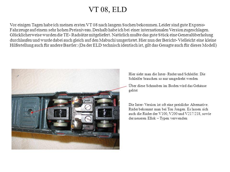 VT 08, ELD Vor einigen Tagen habe ich meinen ersten VT 08 nach langem Suchen bekommen.