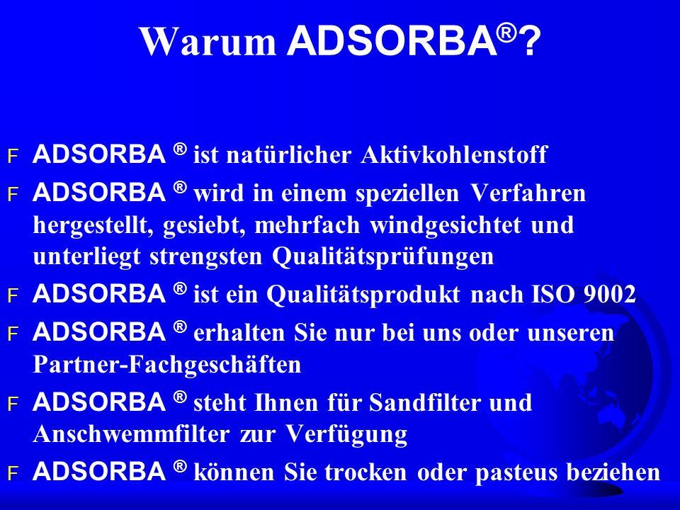 Warum ADSORBA ® ? ADSORBA ® ist natürlicher Aktivkohlenstoff ADSORBA ® wird in einem speziellen Verfahren hergestellt, gesiebt, mehrfach windgesichtet