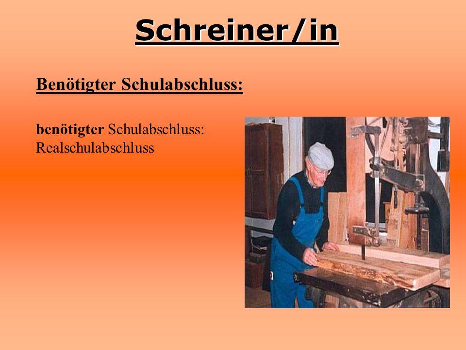 Schreiner/in Benötigter Schulabschluss: benötigter Schulabschluss: Realschulabschluss