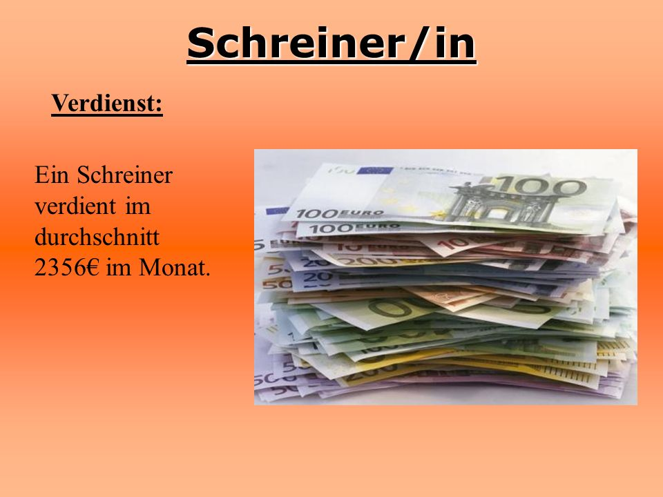 Schreiner/in Verdienst: Ein Schreiner verdient im durchschnitt 2356 im Monat.