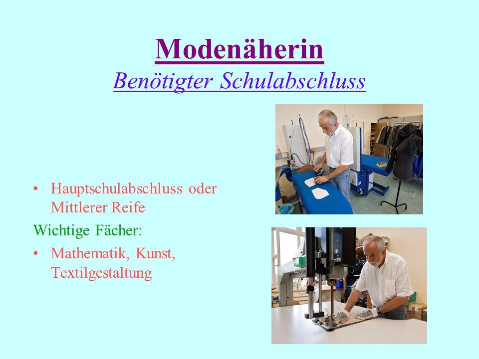 Modenäherin Verwandte Berufe/Aufstiegmöglichkeiten Modeschneiderin Bekleidungsfertigerin Bekleidungsnäherin Facharbeiterin für Näherzeugnisse (Textili