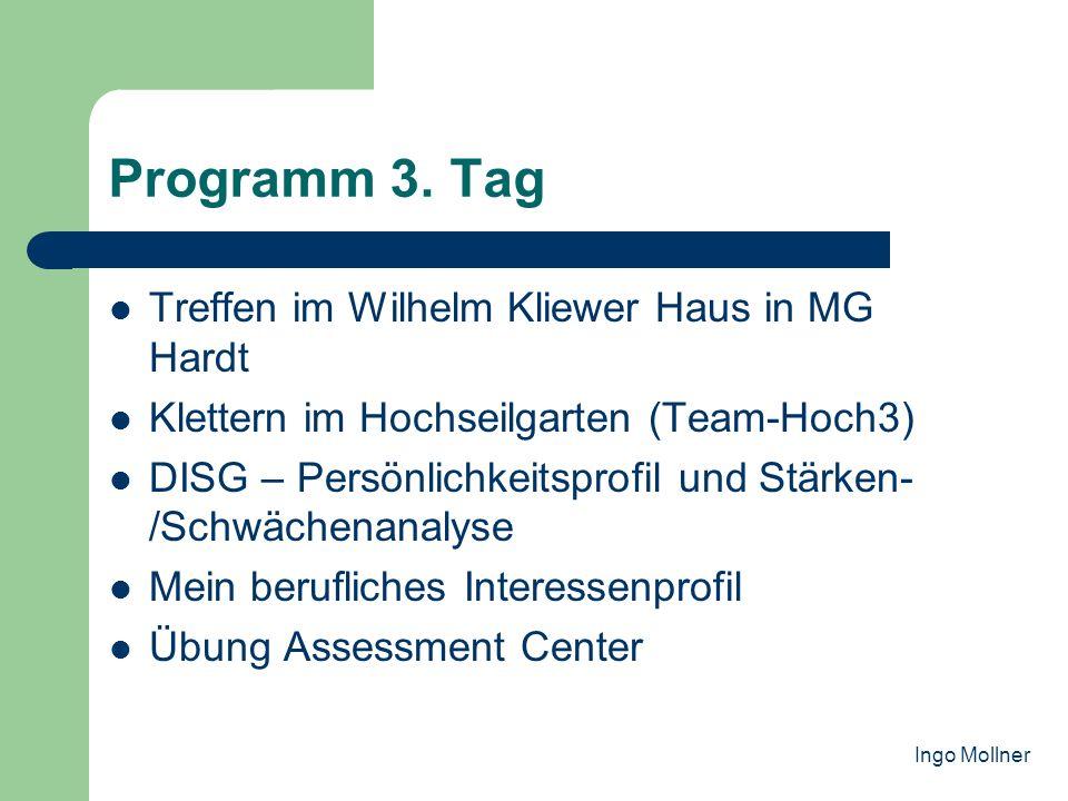 Programm 3. Tag Treffen im Wilhelm Kliewer Haus in MG Hardt Klettern im Hochseilgarten (Team-Hoch3) DISG – Persönlichkeitsprofil und Stärken- /Schwäch