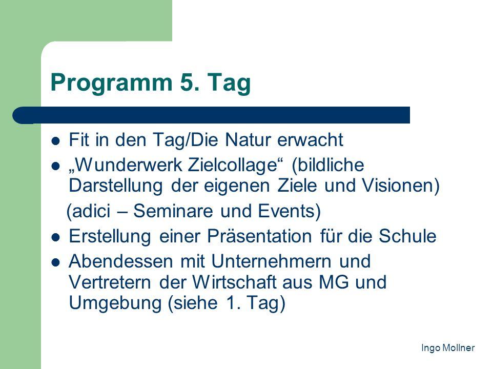 Programm 5. Tag Fit in den Tag/Die Natur erwacht Wunderwerk Zielcollage (bildliche Darstellung der eigenen Ziele und Visionen) (adici – Seminare und E