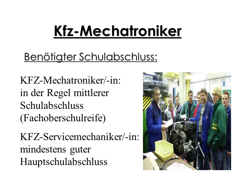 Kfz-Mechatroniker Schwerpunkte der Ausbildung: