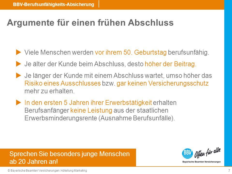 © Bayerische Beamten Versicherungen / Abteilung Marketing BBV-Berufsunfähigkeits-Absicherung 8 Berufsunfähig wird man am ehesten durch einen Unfall.