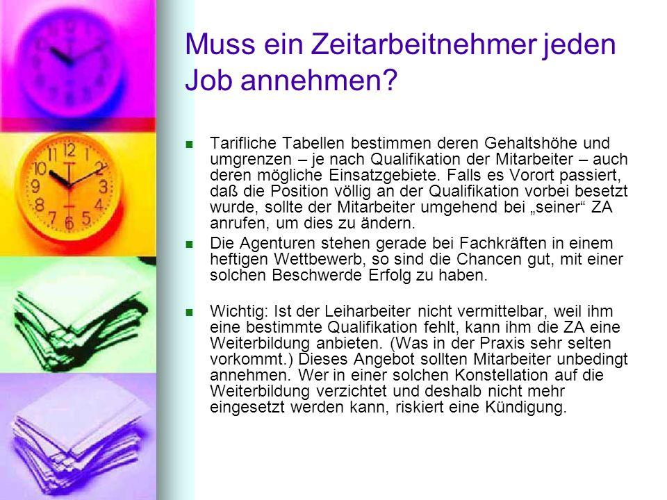 Muss ein Zeitarbeitnehmer jeden Job annehmen? Tarifliche Tabellen bestimmen deren Gehaltshöhe und umgrenzen – je nach Qualifikation der Mitarbeiter –