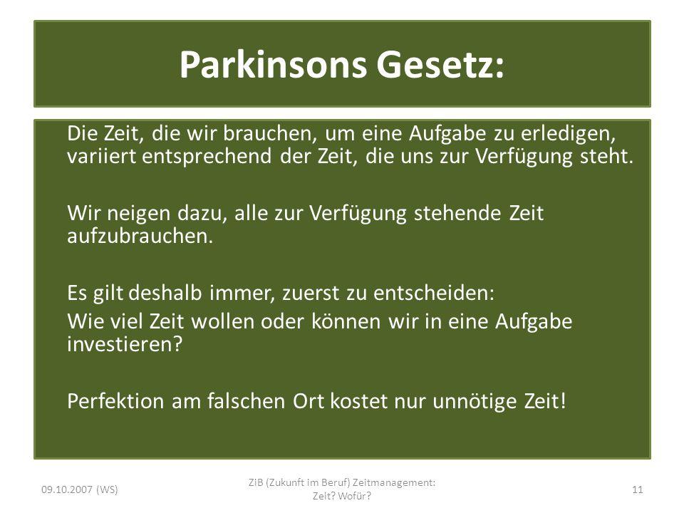 Parkinsons Gesetz: Die Zeit, die wir brauchen, um eine Aufgabe zu erledigen, variiert entsprechend der Zeit, die uns zur Verfügung steht. Wir neigen d