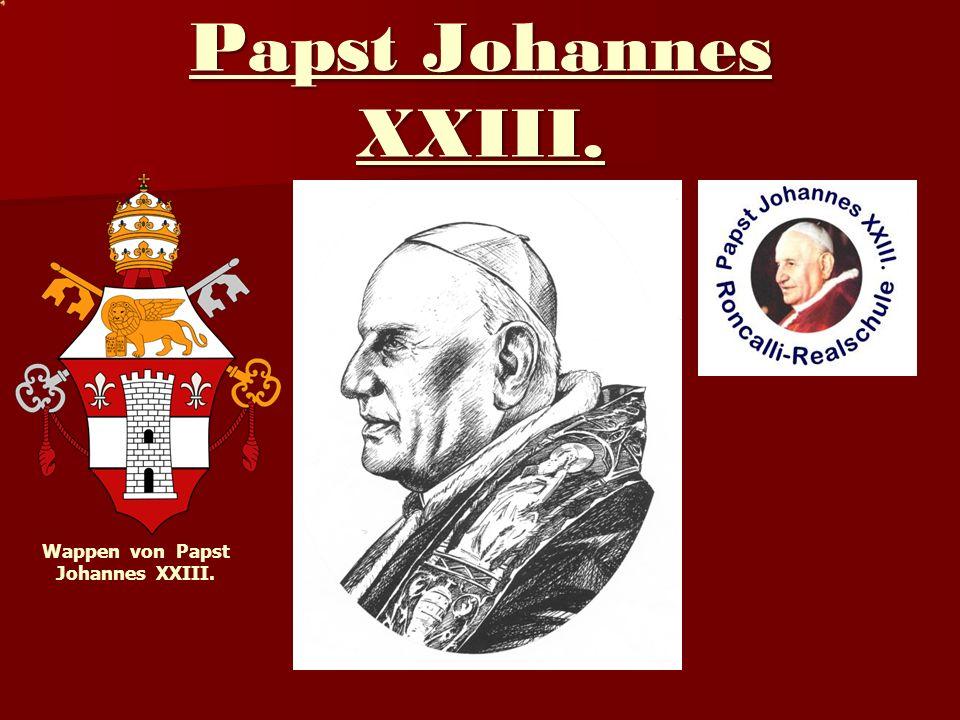 Papst Johannes XXIII. Wappen von Papst Johannes XXIII.