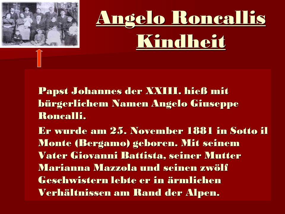 Angelo Roncallis Kindheit Papst Johannes der XXIII.