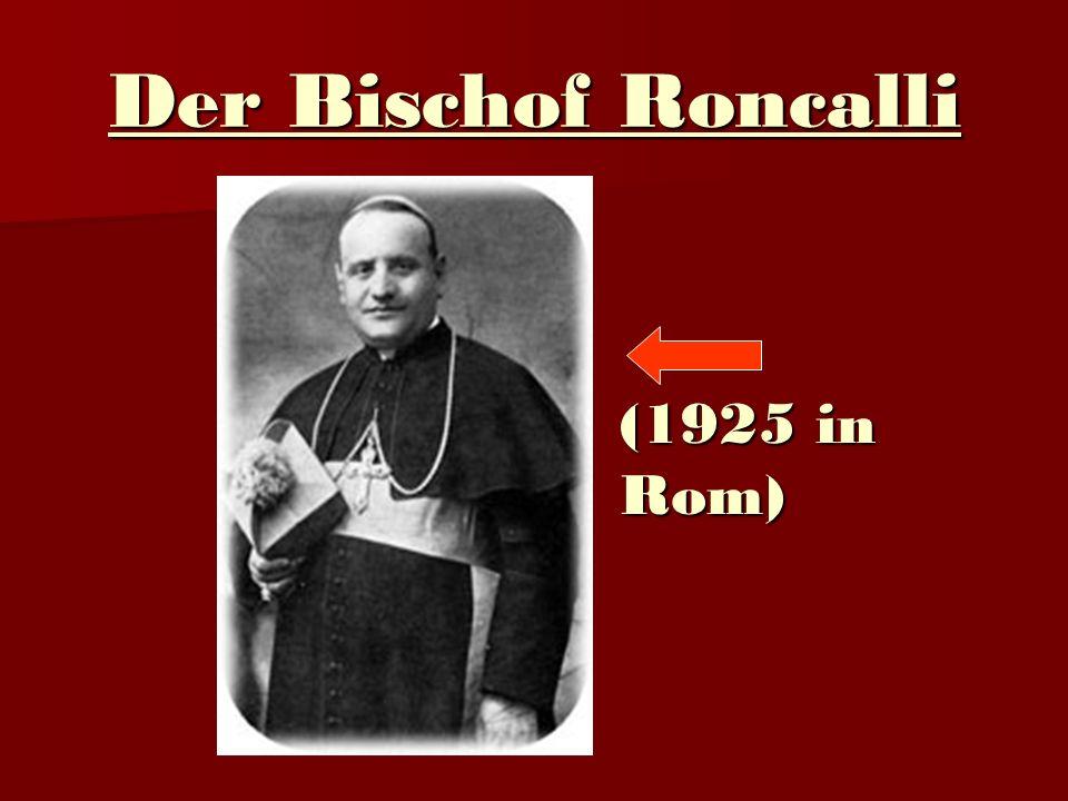 Der Bischof Roncalli (1925 in Rom)