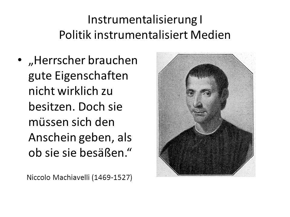 Instumentalisierungen im Verhältnis von P o l i t i k und M e d i e n (I.) P instrumentalisiert M (II.) M instrumentalisieren P (III.) wechselseitige