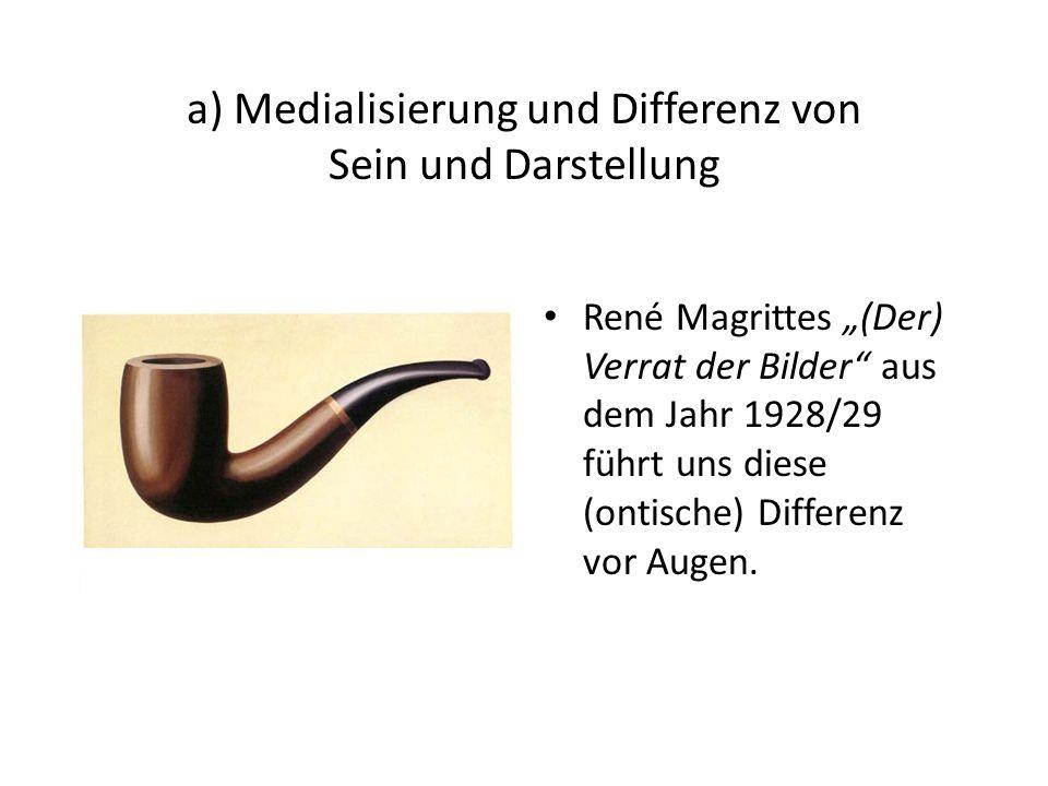 a) Medialisierung und Differenz von Sein und Darstellung René Magrittes (Der) Verrat der Bilder aus dem Jahr 1928/29 führt uns diese (ontische) Differenz vor Augen.