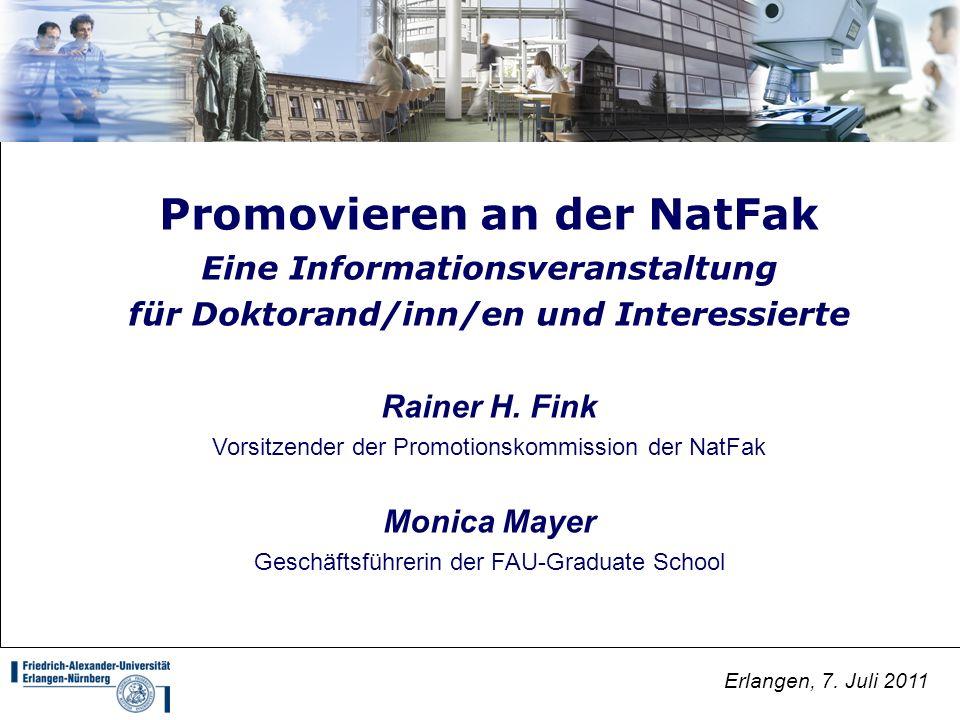 1 Promovieren an der NatFak Eine Informationsveranstaltung für Doktorand/inn/en und Interessierte Rainer H. Fink Vorsitzender der Promotionskommission