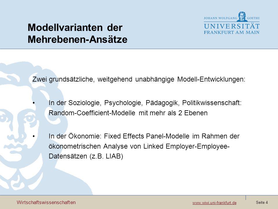 Wirtschaftswissenschaften www.wiwi.uni-frankfurt.de www.wiwi.uni-frankfurt.de Seite 4 Modellvarianten der Mehrebenen-Ansätze Zwei grundsätzliche, weit
