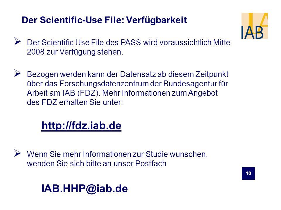 10 Der Scientific-Use File: Verfügbarkeit Der Scientific Use File des PASS wird voraussichtlich Mitte 2008 zur Verfügung stehen. Bezogen werden kann d