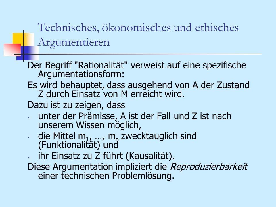 Technisches, ökonomisches und ethisches Argumentieren Der Begriff