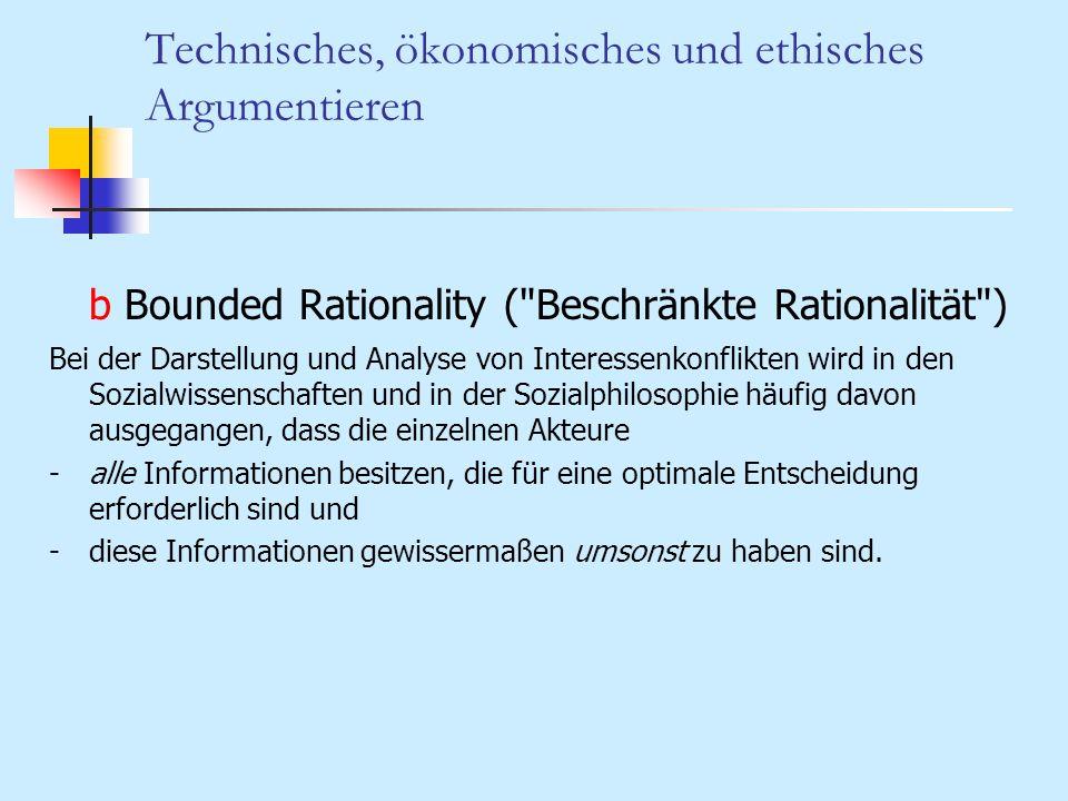 Technisches, ökonomisches und ethisches Argumentieren b Bounded Rationality (