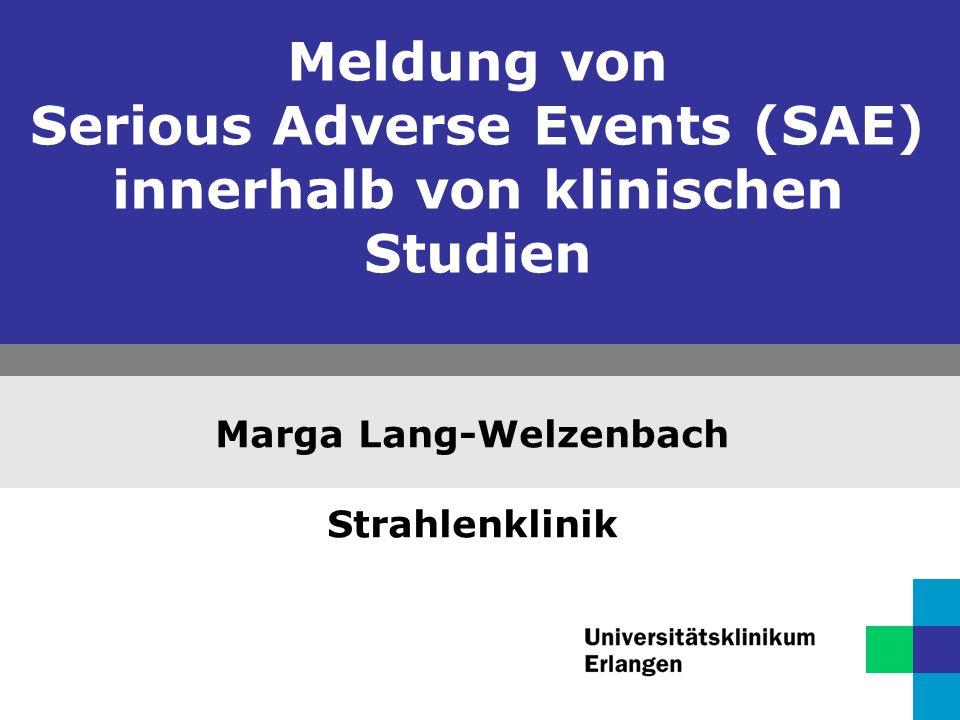 Meldung von Serious Adverse Events (SAE) innerhalb von klinischen Studien Marga Lang-Welzenbach Strahlenklinik
