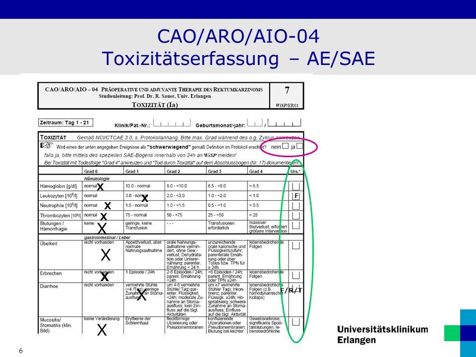 6 CAO/ARO/AIO-04 Toxizitätserfassung – AE/SAE X X X X X X X X X F F/R/T