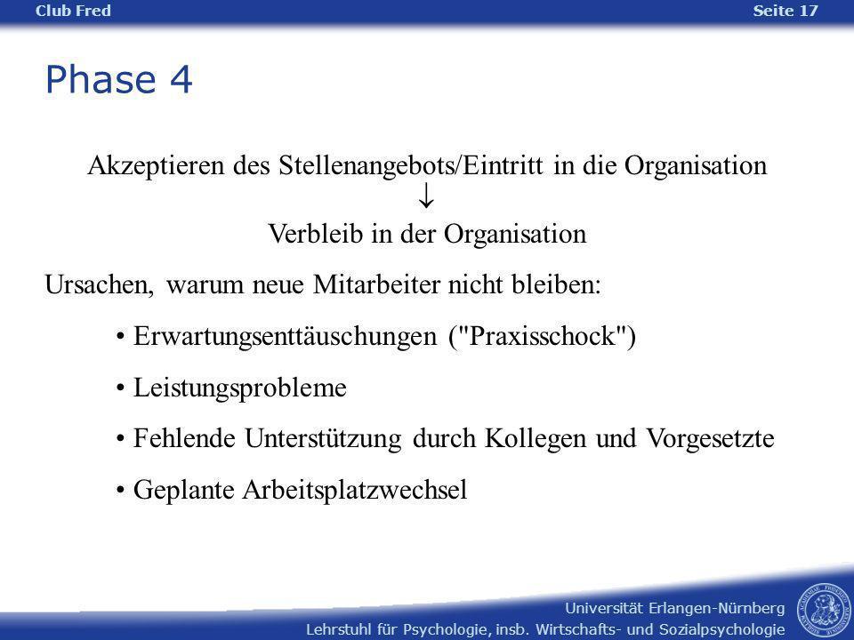 Lehrstuhl für Psychologie, insb. Wirtschafts- und Sozialpsychologie Universität Erlangen-Nürnberg Club Fred Seite 17 Akzeptieren des Stellenangebots/E