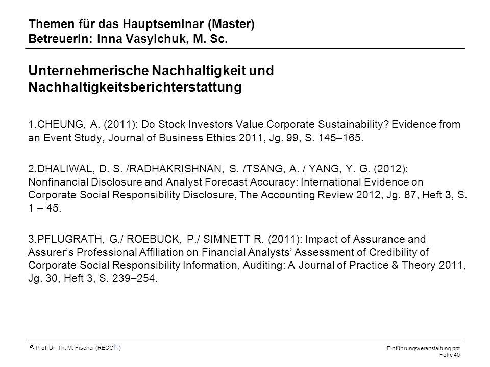 Einführungsveranstaltung.ppt Folie 40 Prof. Dr. Th. M. Fischer (RECO N ) Unternehmerische Nachhaltigkeit und Nachhaltigkeitsberichterstattung 1.CHEUNG